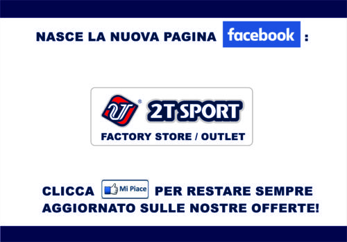 NEWS - NUOVA PAGINA 2T SPORT FACTORY STORE OUTLET